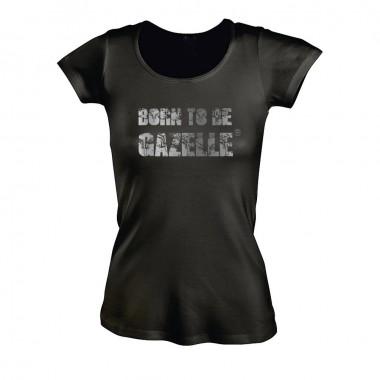 Tee-shirt Born to be Gazelle